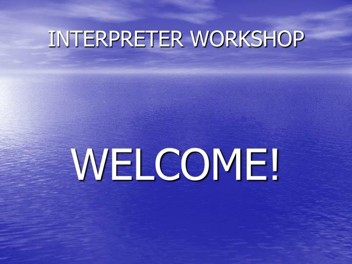 interpreter workshop