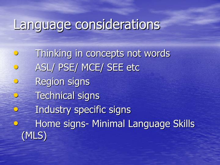 Language considerations