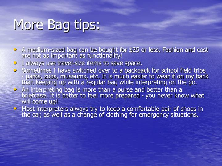 More Bag tips: