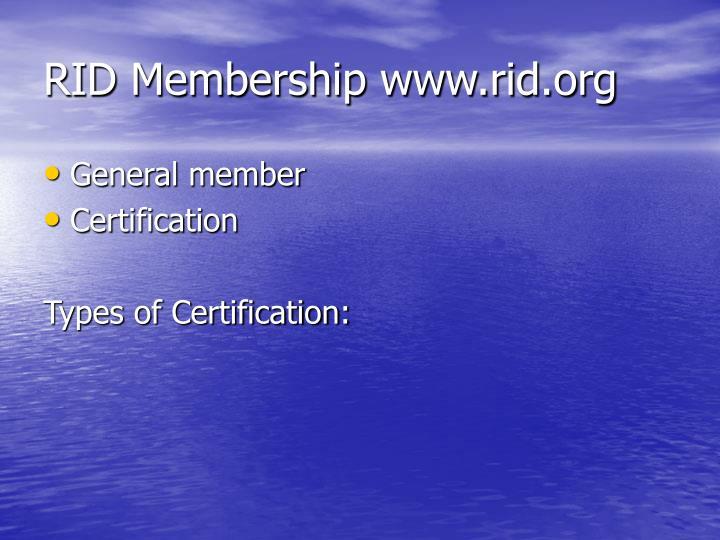 RID Membership www.rid.org