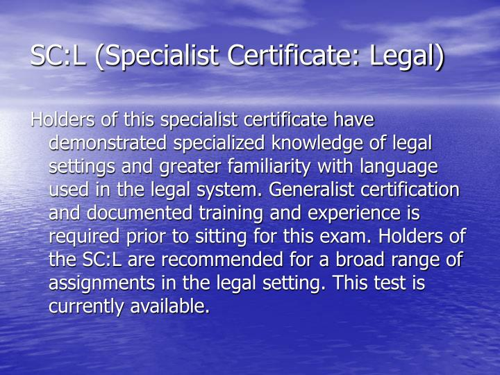 SC:L (Specialist Certificate: Legal)