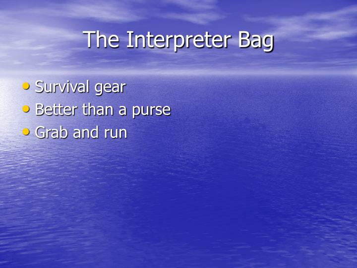 The Interpreter Bag