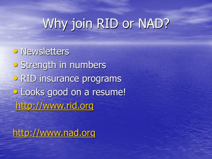 Why join RID or NAD?