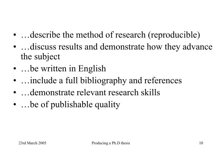 …describe the method of research (reproducible)