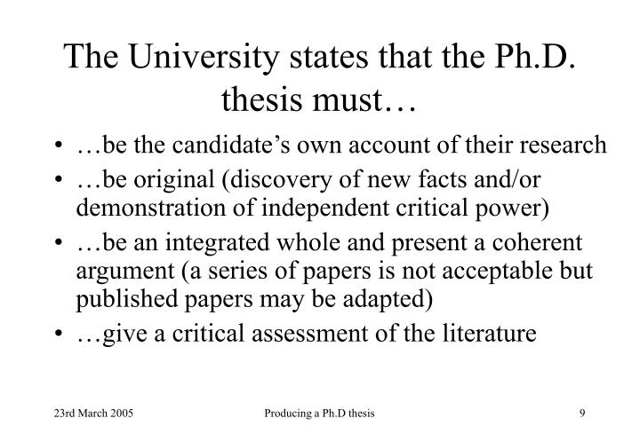 The University states that the Ph.D. thesis must…