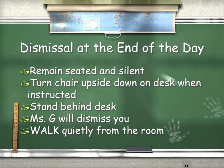 Dismissal at the End of the Day