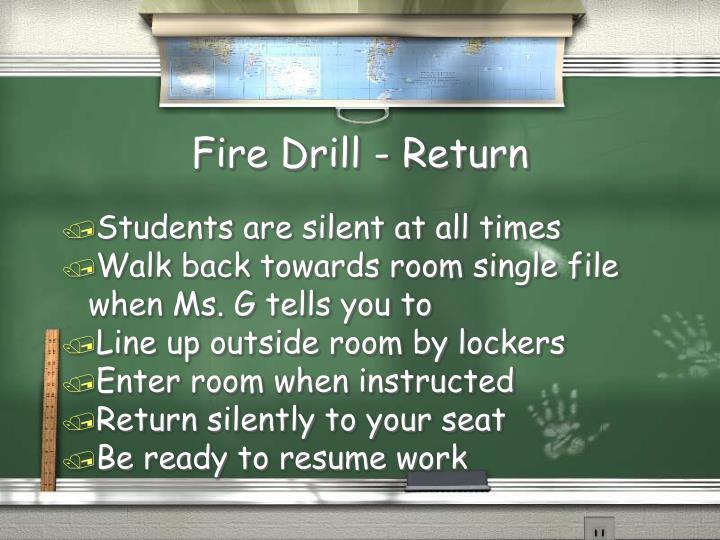 Fire Drill - Return
