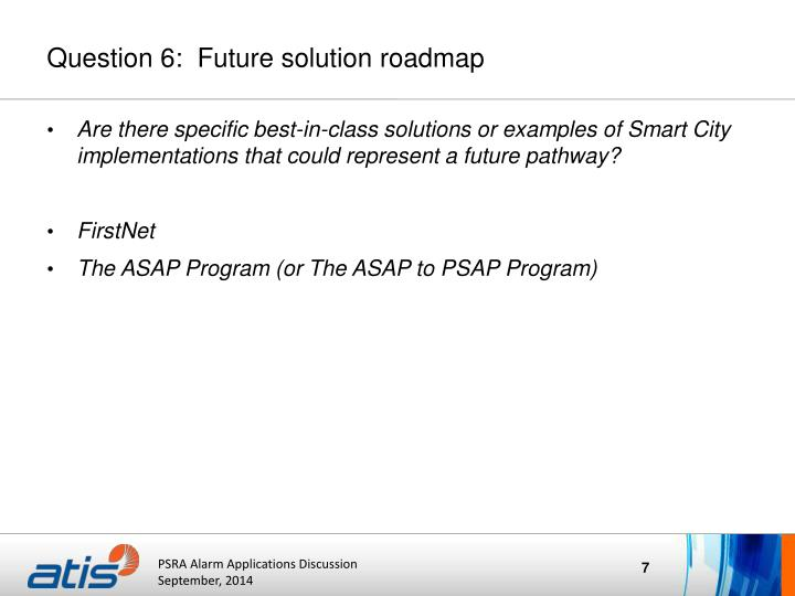 Question 6:  Future solution roadmap