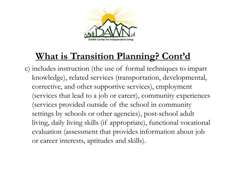 What is Transition Planning? Cont'd