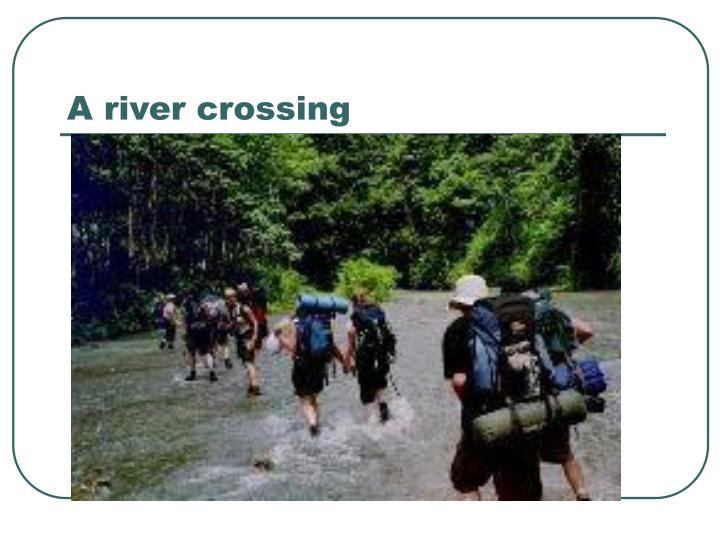 A river crossing