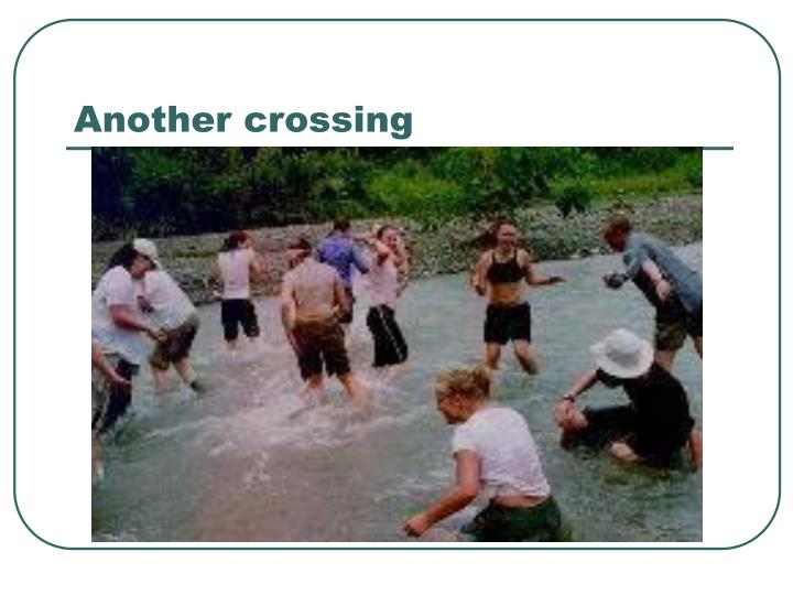 Another crossing