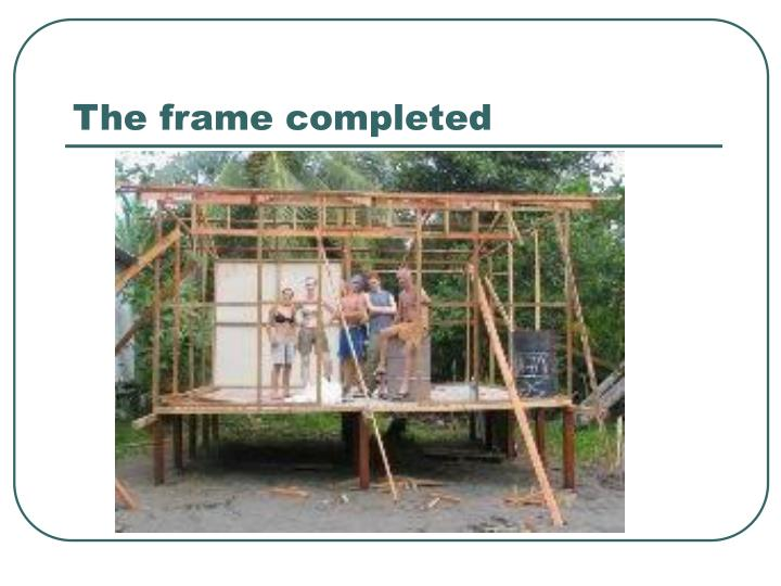 The frame completed