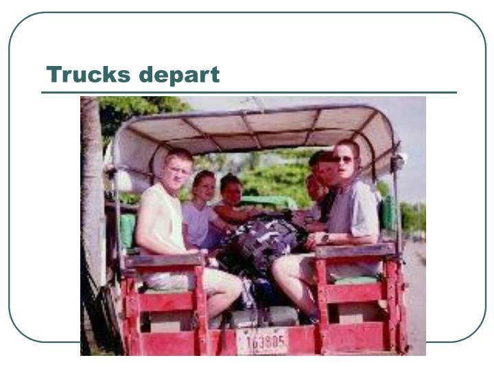 Trucks depart