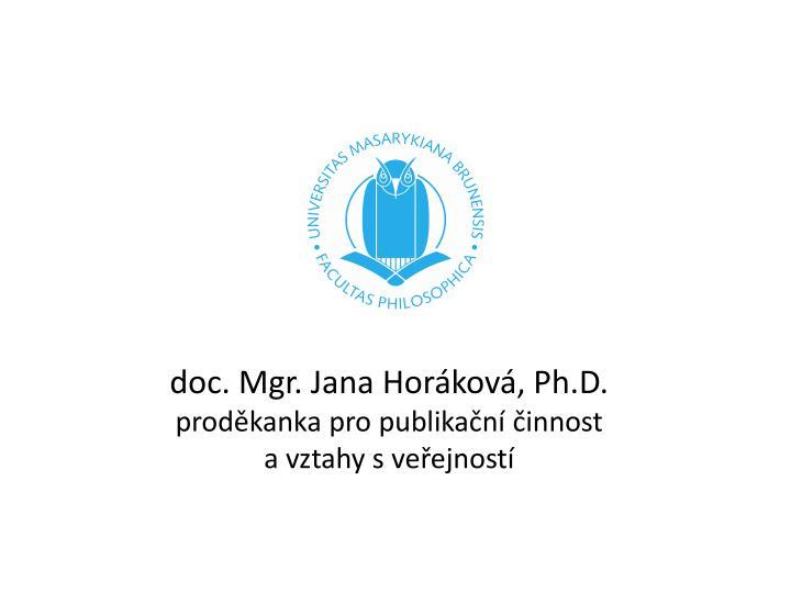doc. Mgr. Jana Horáková, Ph.D.