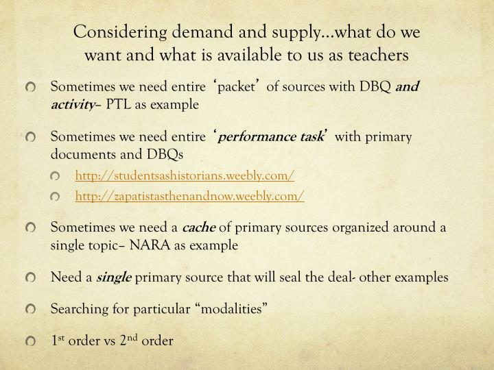 Considering demand and supply…what do we want and what is available to us as teachers