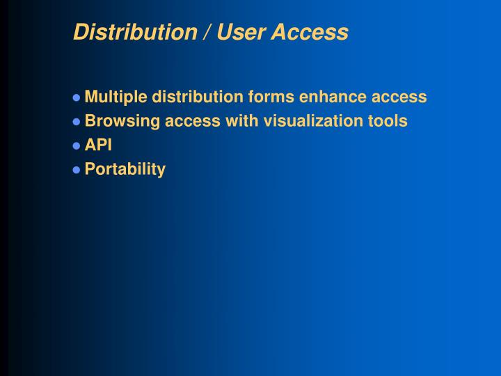 Distribution / User Access