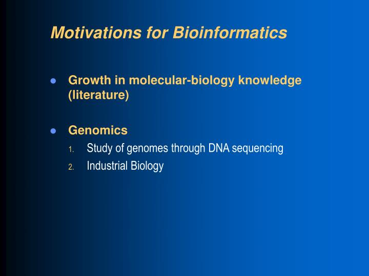Motivations for Bioinformatics
