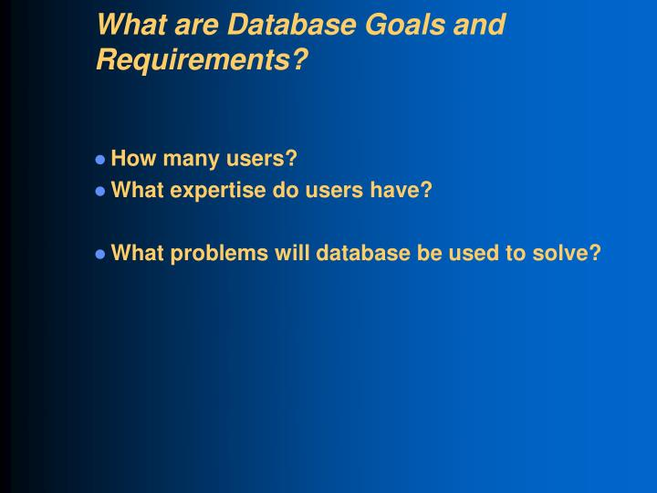 What are Database Goals and