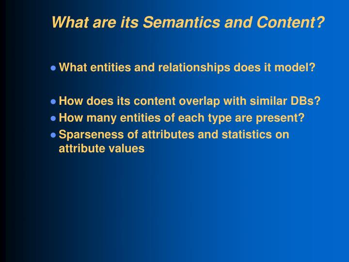 What are its Semantics and Content?