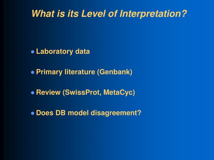 What is its Level of Interpretation?