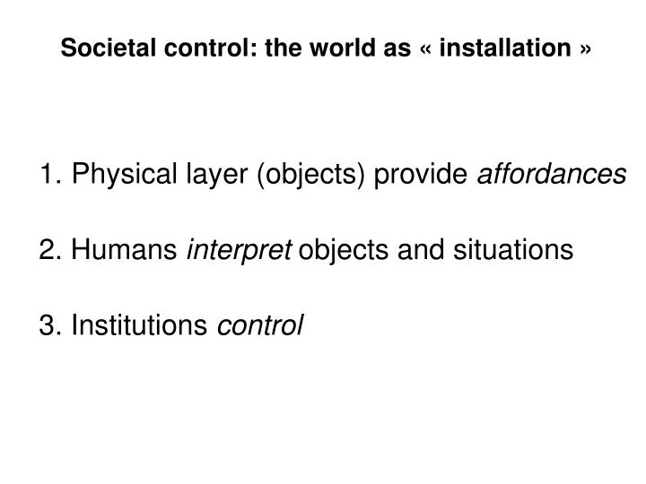 Societal control: the world as « installation »