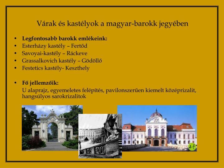 Várak és kastélyok a magyar-barokk jegyében