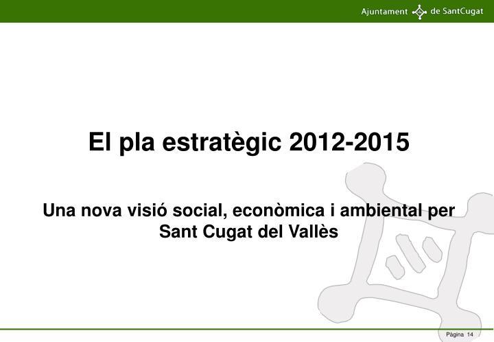 El pla estratègic 2012-2015