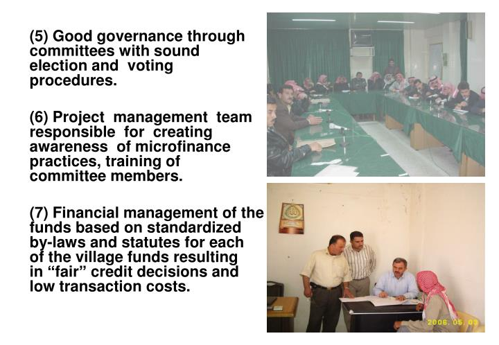 (5) Good governance through committees with sound election and  voting  procedures.