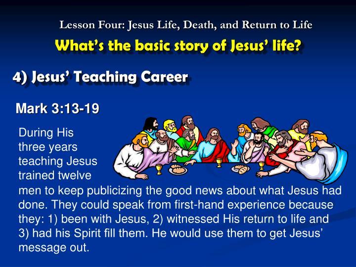 During His three years teaching Jesus trained twelve