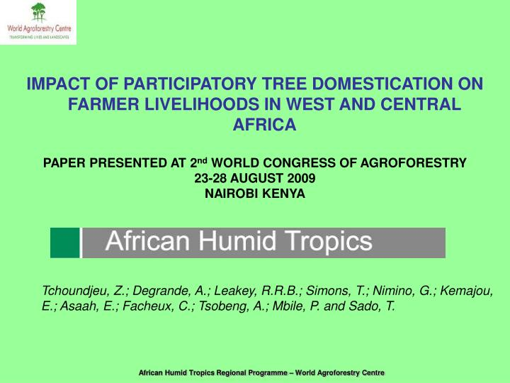 IMPACT OF PARTICIPATORY TREE DOMESTICATION ON FARMER LIVELIHOODS IN WEST AND CENTRAL AFRICA