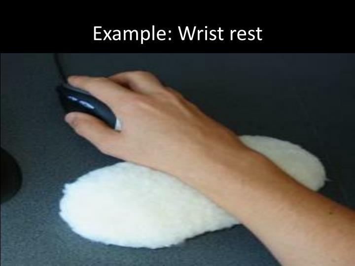 Example: Wrist rest