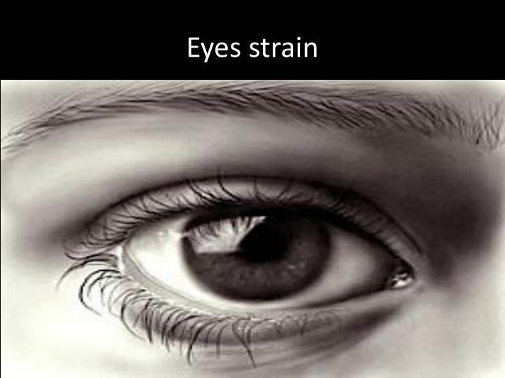 Eyes strain