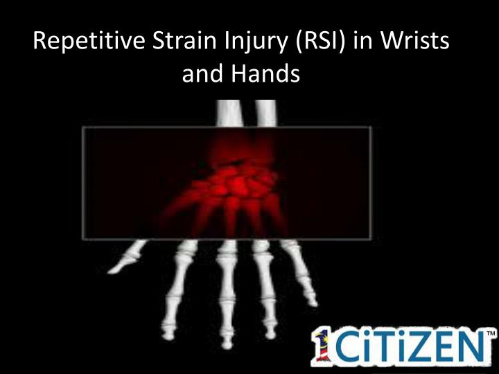 Repetitive Strain Injury (RSI) in Wrists and Hands