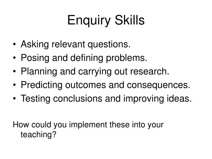 Enquiry Skills