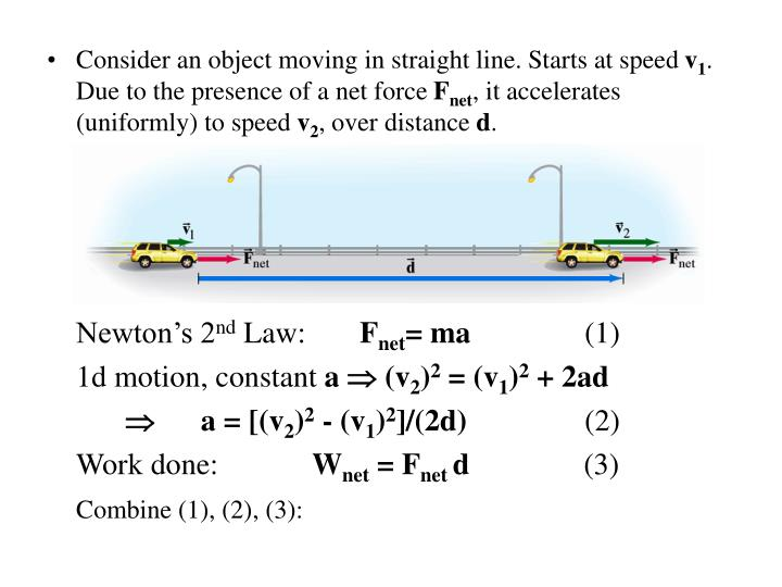Consider an object moving in straight line. Starts at speed