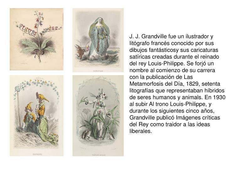 J. J. Grandville fue un ilustrador y