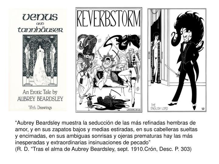 """""""Aubrey Beardsley muestra la seducción de las más refinadas hembras de"""