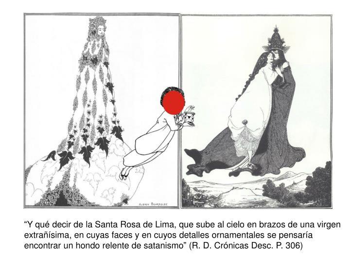 """""""Y qué decir de la Santa Rosa de Lima, que sube al cielo en brazos de una virgen"""