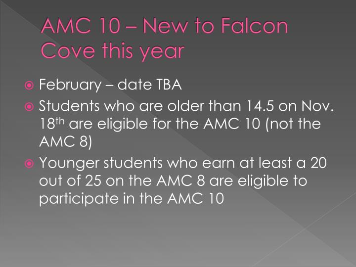 AMC 10 – New to Falcon Cove this year