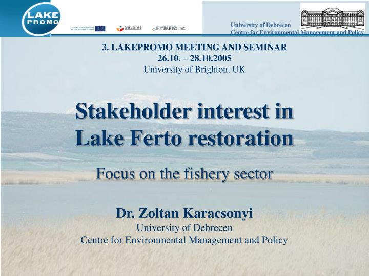 Stakeholder interest in lake ferto restoration focus on the fishery sector