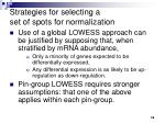 strategies for selecting a set of spots for normalization