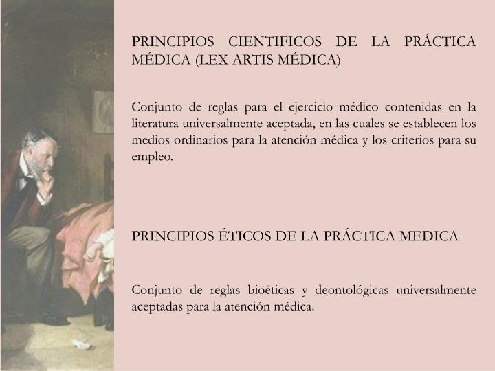 PRINCIPIOS CIENTIFICOS DE LA PRÁCTICA MÉDICA (LEX ARTIS MÉDICA)