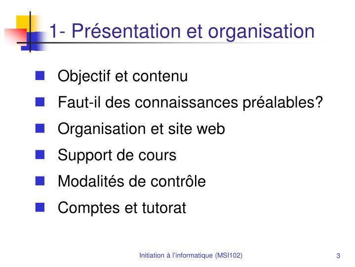 1- Présentation et organisation