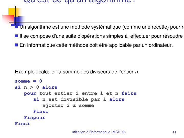 Un algorithme est une méthode systématique (comme une recette) pour résoudre un problème donné.
