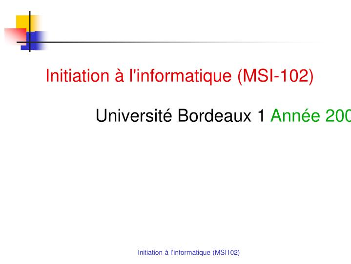 Initiation à l'informatique (MSI-102)