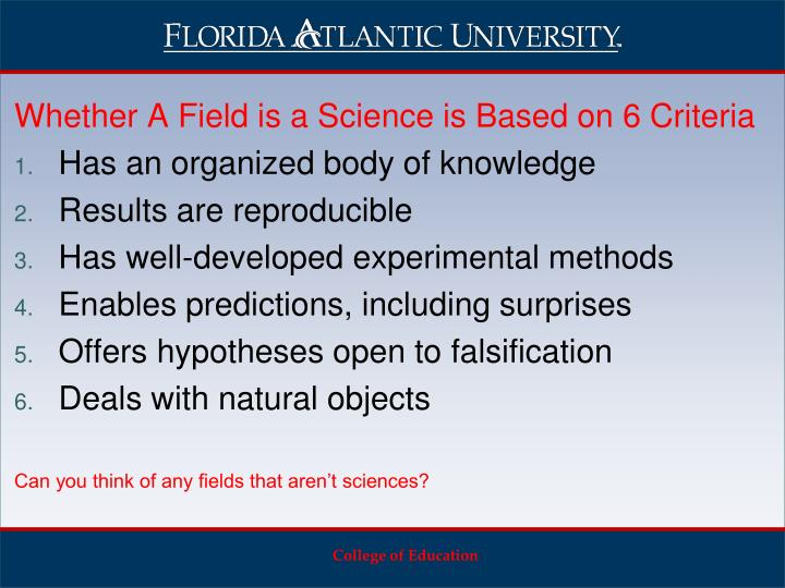 Whether A Field is a Science is Based on 6 Criteria