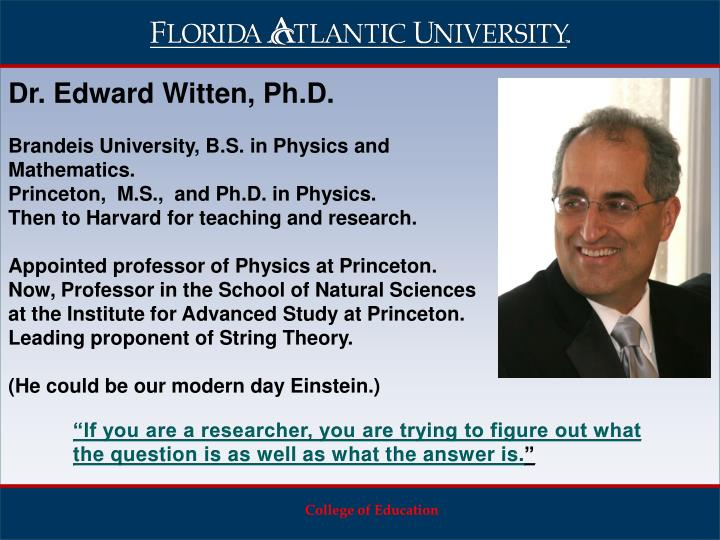 Dr. Edward Witten, Ph.D.