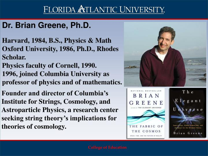 Dr. Brian Greene, Ph.D.