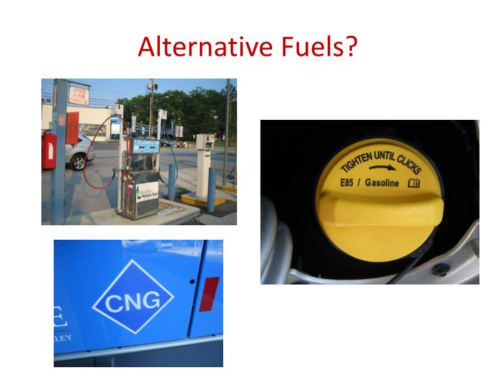 Alternative Fuels?