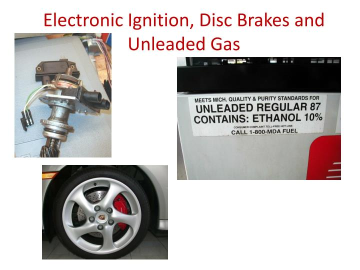 Electronic Ignition, Disc Brakes and Unleaded Gas